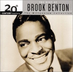The Best of Brook Benton: 20th Century Masters - The Millennium Collection by Brook Benton