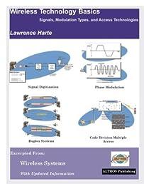 Wireless Technology Basics, Signals, Modulation Types, and Access Technologies