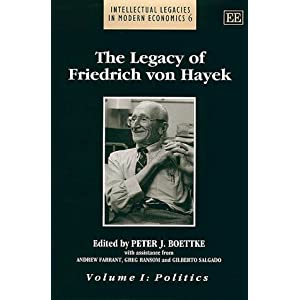 The Legacy of Friedrich von Hayek - Peter J. Boettke