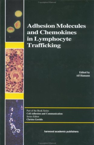 Adhesion Molecules and Chemokines in Lymphocyte Trafficking: 4 (Cell Adhesion & Communication)