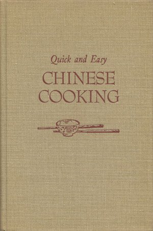 Quick and easy Chinese cooking, by Kenneth H. C Lo