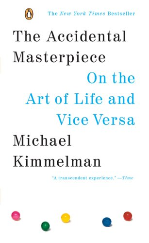 The Accidental Masterpiece: On the Art of Life and Vice...