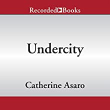 Undercity (       UNABRIDGED) by Catherine Asaro Narrated by Suzy Jackson