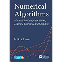 Numerical Algorithms: Methods for Computer Vision, Machine Learning, and Graphics from CRC Press