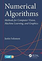 Numerical Algorithms: Methods for Computer Vision, Machine Learning, and Graphics Front Cover