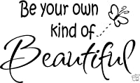 BE YOUR OWN KIND OF BEAUTIFUL Vinyl wall lettering stickers quotes and sayings home art decor decal from Affordable Quotes