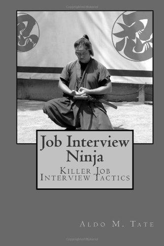 Job Interview Ninja: Killer Job Interview Tactics