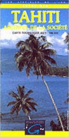 Tahiti Bora Bora Society Islands (Outre-Mer) (English and French Edition)