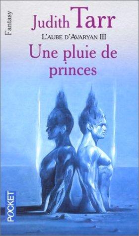 L'Aube d'Avaryan, tome 3 : Une pluie de princes