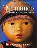 img - for Mi Mundo a Venturas a Trav s Del Tiempo [Cuaderno De Pr tica] book / textbook / text book