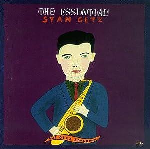 Essential Stan Getz: The Getz Songbook
