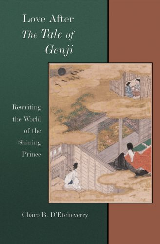 Love After the Tale of Genji: Rewriting the World of the Shining Prince (Harvard East Asian Monographs)