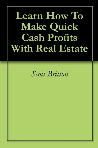 Learn How To Make Quick Cash Profits With Real Estate (Special Report #1) (Dirt Cheap Reports)