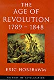 The Age of Revolution: 1789-1848 (History of Civilization) (184212014X) by Hobsbawm, E. J.