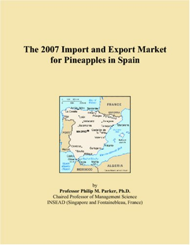 The 2007 Import and Export Market for Pineapples in Spain