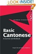 Basic Cantonese: A Grammar and Workbook (Grammar Workbooks)