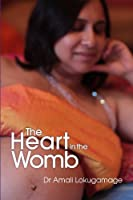 The Heart in the Womb: An Exploration into the Roots of Human Love and Social Cohesion (English Edition)