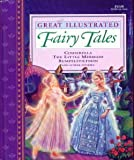 img - for Great Illustrated Fairy Tales: Cinderella, Little Mermaid, Rumpelstiltskin and Others book / textbook / text book