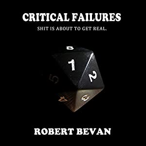 Critical Failures: Caverns and Creatures, Book 1 Audiobook