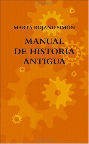MANUAL DE HISTORIA ANTIGUA (Spanish Edition)