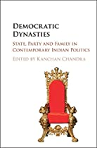 Democratic Dynasties: State, Party And Family In Contemporary Indian Politics From Cambridge University Press