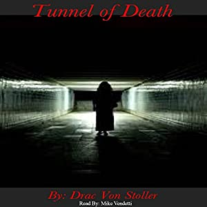 Tunnel of Death | [Drac Von Stoller]