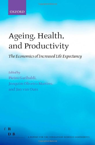 Ageing, Health, and Productivity: The Economics of Increased Life Expectancy