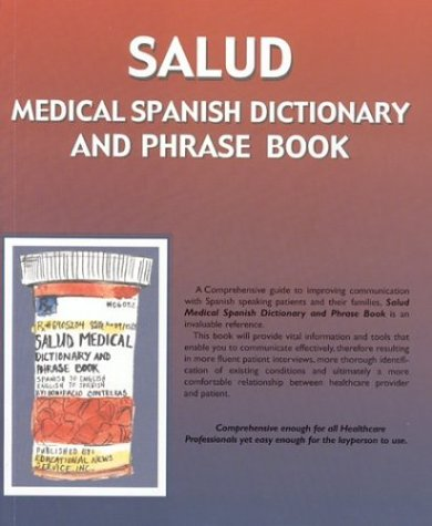 Salud: Medical Spanish Dictionary and Phrase Book (English and Spanish Edition)