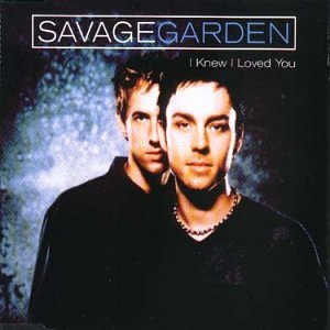 Savage garden i knew i loved you pt 1 music I want you savage garden lyrics
