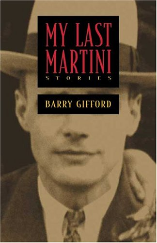 My Last Martini : Stories, BARRY GIFFORD