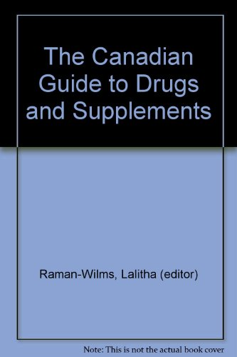 The Canadian Guide to Drugs and Supplements