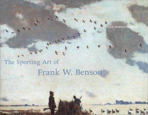 The Sporting Art of Frank W BensonB0001PFQ76