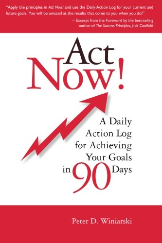 Act Now A Daily Action Log for Achieving Your Goals in 90 Days098268830X