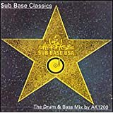 Sub Base Classics: Drum & Bass Mix By Ak1200by Various Artists
