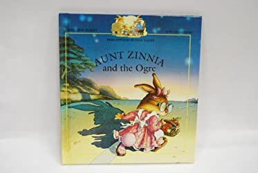 Aunt Zinnia and the Ogre (Beechwood Bunny Tales)