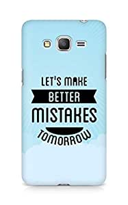Amez Lets make better Mistakes Tomorrow Back Cover For Samsung Galaxy Grand Prime