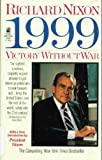 1999: Victory Without War : Richard Nixon
