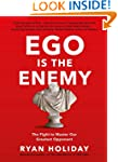 Ego is the Enemy: The Fight to Master...