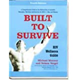 Built To Survive: HIV Wellness Guide Fourth Edition ~ Michael Mooney