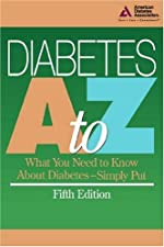 Diabetes A to Z What You Need to Know about Diabetes by American Diabetes Association