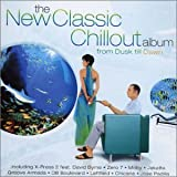 Various Artists The New Classic Chillout Album - From Dusk Till Dawn