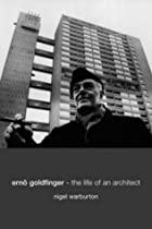 Hot Sale Ernö Goldfinger: The Life of an Architect