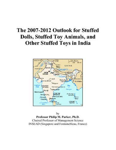 The 2007-2012 Outlook for Stuffed Dolls, Stuffed Toy Animals, and Other Stuffed Toys in India