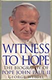 Witness to Hope: The Biography of Pope John Paul II (0002740788) by Weigel, George