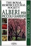 echange, troc Royal Horticultural Society - Alberi per piccoli giardini