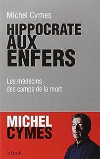 Hippocrate aux enfers : les médecins des camps de la mort
