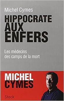 Amazon.fr Hippocrate aux enfers Michel Cymes Livres