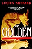 The Golden (0553563033) by Shepard, Lucius