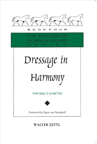 Walter Zettl - Dressage in Harmony: From Basic to Grand Prix (Masters of Horsemanship Series)