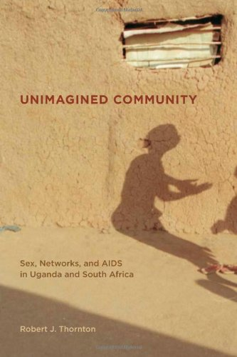 Unimagined Community: Sex, Networks, And Aids In Uganda And South Africa (California Series In Public Anthropology) front-837683